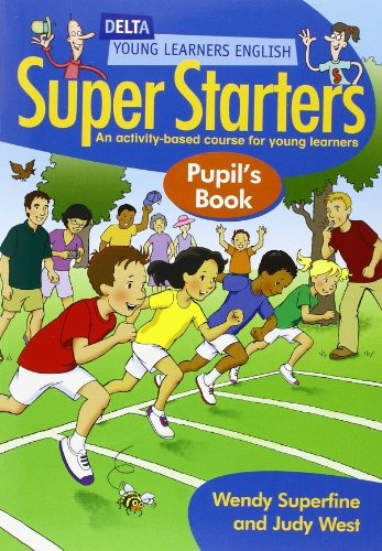 9781905085019: Super starters. Pupil's book. Per la Scuola elementare: An Activity-based Course for Young Learners (Delta Young Learners English)