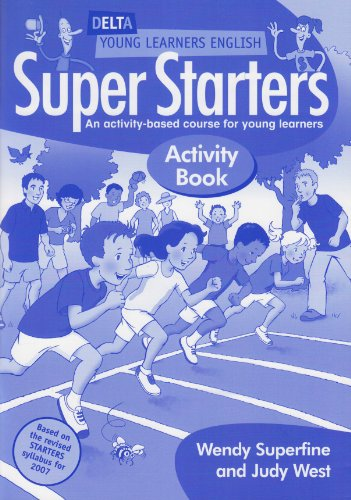 Delta Young Learners English: Super Starters: Activity Book: An Activity-Based Course for Young Learners (1905085028) by Judy West; Wendy Superfine