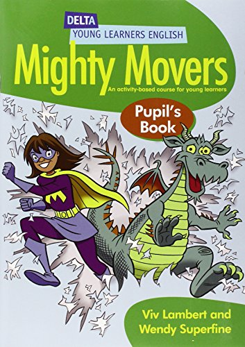 Mighty Movers Pupil's Book: An Activity-based Course for Young Learners (Delta Young Learners ...