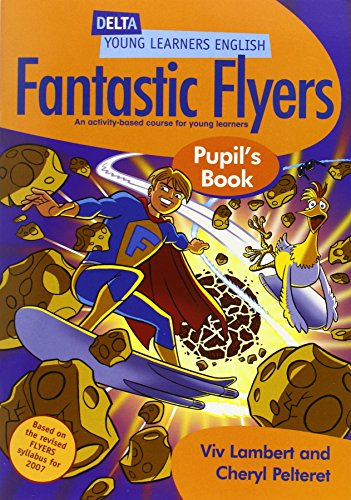 9781905085095: Fantastic flyers. Pupil's book. Per la Scuola elementare: An Activity-based Course for Young Learners (Delta Young Learners English)