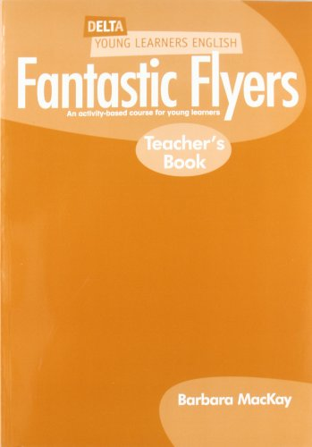 9781905085118: Delta Young Learners English: Fantastic Flyers Teachers Book