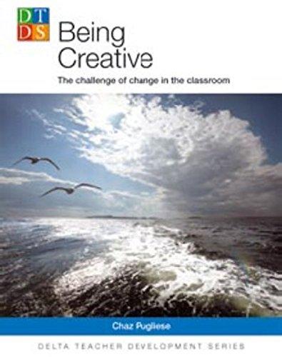 Delta Teacher Development: Being Creative (Paperback): Chaz Pugliese