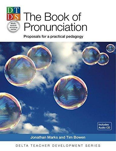 9781905085705: The Pronununciation Book: Proposals for a Practical Pedagogy (Delta Teacher Development Seri)
