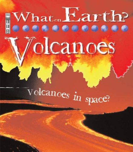 Volcanoes (What on Earth): Kathryn Senior
