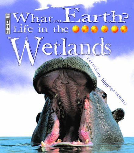 9781905087433: Life In the Wetlands (What on Earth)