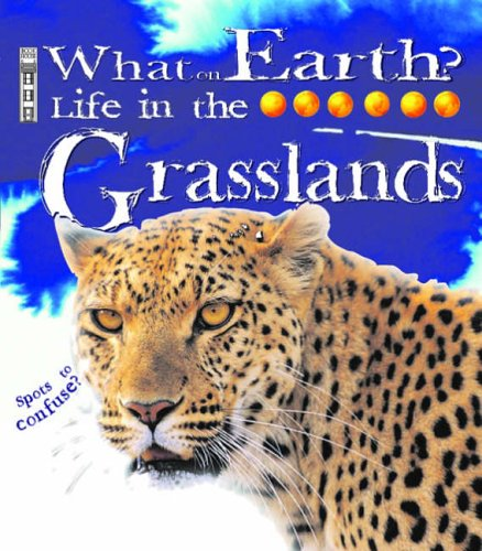 9781905087457: Life in the Grasslands (What on Earth)