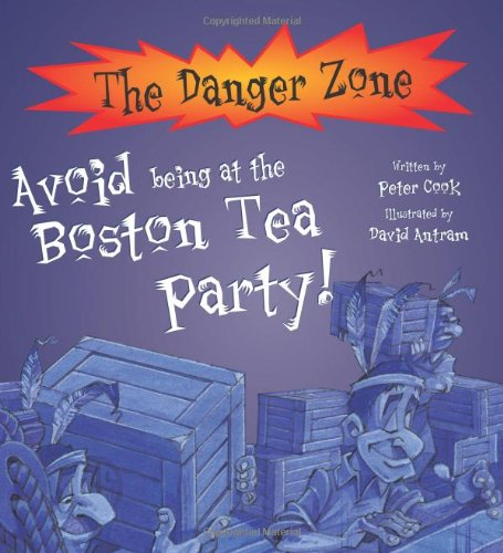 9781905087471: Avoid Being at the Boston Tea Party (The Danger Zone)