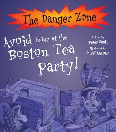 9781905087488: Avoid Being at the Boston Tea Party (The Danger Zone)