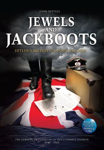 9781905095384: Jewels and Jackboots: Hitler's British Isles, the German Occupation of the British Channel Islands 1940-1945