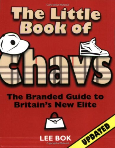 9781905102013: The Little Book of Chavs: The Branded Guide to Britain's New Elite (Chav's Series)