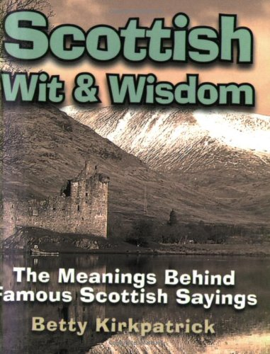 9781905102075: Scottish Wit and Wisdom: The Meanings Behind Famous Scottish Sayings