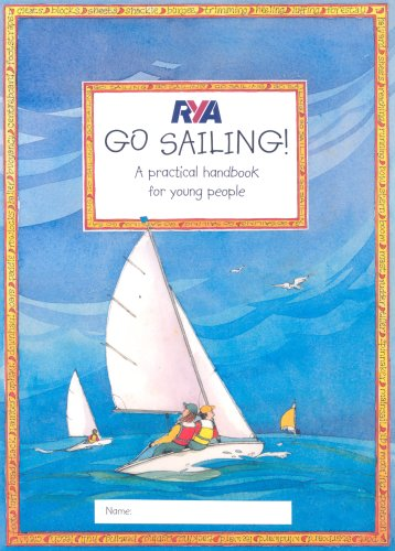 RYA Go Sailing: A Practical Guide for Young People (Royal Yachting Association): Myatt, Claudia