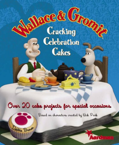 9781905113040: Wallace and Gromit Cracking Celebration Cakes