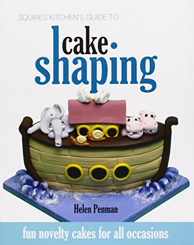 9781905113194: Squires Kitchen's Guide to Cake Shaping: Fun Novelty Cakes for All Occasions