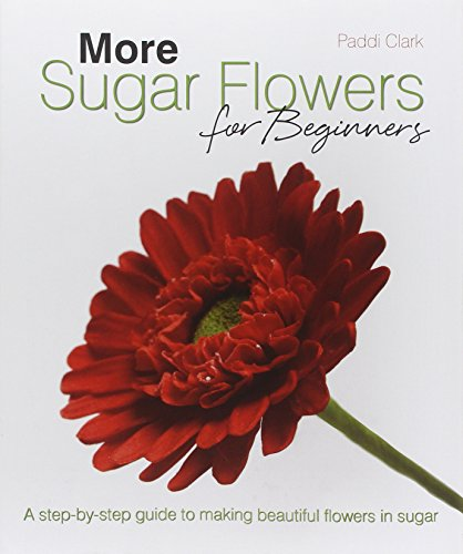 9781905113262: More Sugar Flowers for Beginners: A Step-by-step Guide to Making Beautiful Flowers in Sugar