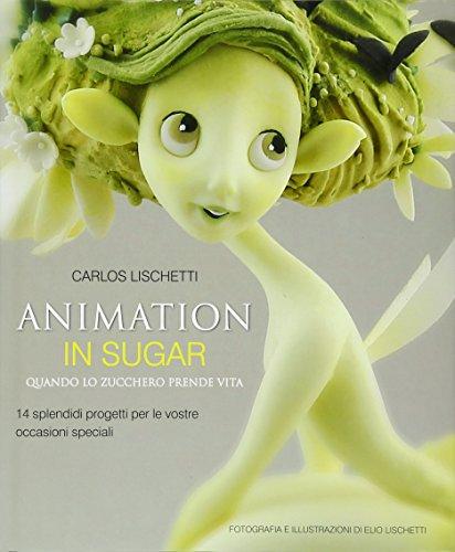 9781905113460: Animation in Sugar: Quando Lo Zucchero Prende Vita (Italian Edition)