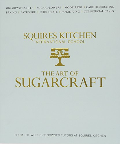 9781905113491: The Art of Sugarcraft: Sugarpaste Skills, Sugar Flowers, Modelling, Cake Decorating, Baking, Patisserie, Chocolate, Royal Icing and Commercial Cakes (Squires Kitchen)