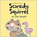 9781905117871: Scaredy Squirrel at the Beach