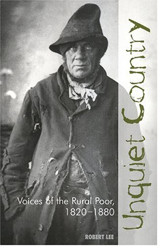 9781905119035: Unquiet Country: Voices of the Rural Poor 1820-1880