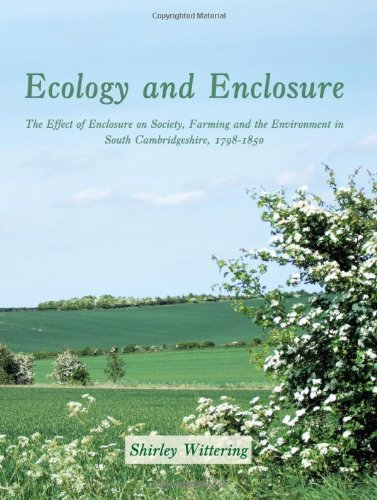 9781905119448: Ecology of Enclosure: The Effect of Enclosure on Society, Farming and the Environment in South Cambridgeshire, 1798-1850
