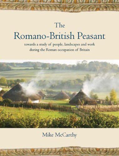 9781905119479: The Romano-British Peasant: Towards a Study of People, Landscapes and Work during the Roman Occupation of Britain