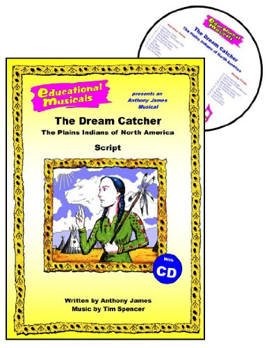 The Dream Catcher: Script and Score: The Plains Indians of North America: Anthony James, Tim J. ...