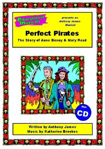 9781905123162: Perfect Pirates: Script and Score: The Story of Anne Bonny and Mary Read (Educational Musicals)