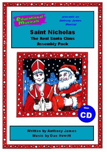 9781905123339: Saint Nicholas - The Real Santa Claus (Assembly Pack) (Educational Musicals - Assembly Pack)