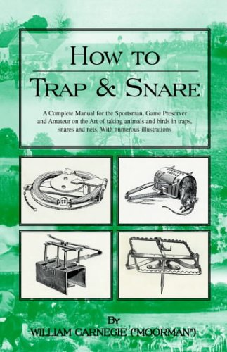 How to Trap and Snare: WILLIAM CARNEGIE
