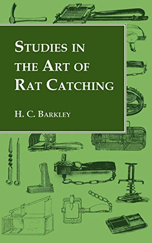 9781905124541: Studies in the Art of Rat Catching - With Additional Notes on Ferrets and Ferreting, Rabbiting and Long Netting