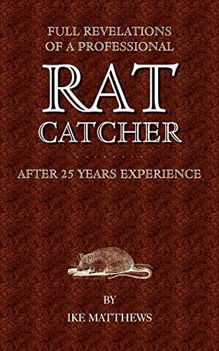 9781905124640: Full Revelations of a Professional Rat-Catcher After 25 Years' Experience