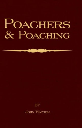 9781905124817: Poachers and Poaching - Knowledge Never Learned in Schools