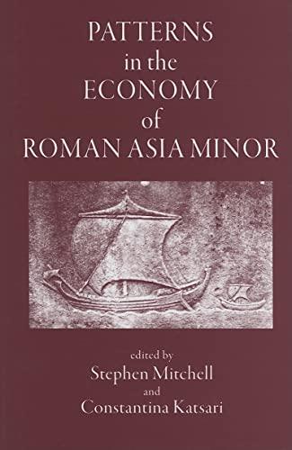 Patterns in the Economy of Asia Minor (Hardback): Constantina Katsari, Stephen Mitchell