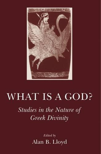 9781905125357: What is a God?: Studies in the Nature of Greek Divinity