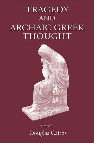 9781905125579: Tragedy and Archaic Greek Thought