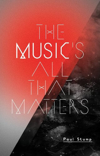 The Music's All That Matters: Paul Stump