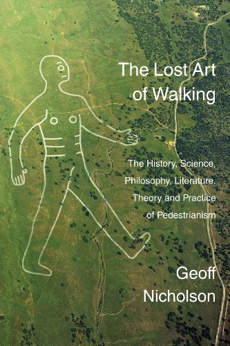 9781905128174: Lost Art of Walking: The History, Science, Philosophy, Literature, Theory and Practice of Pedestrianism