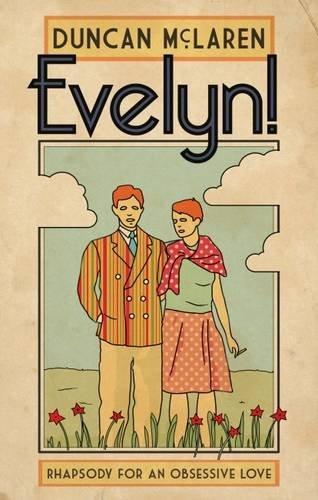 Evelyn!: Rhapsody for an Obsessive Love: McLaren, Duncan