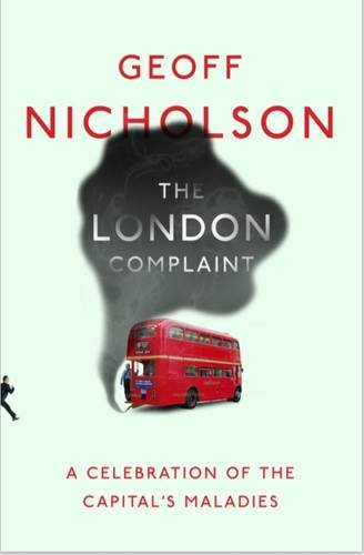9781905128303: The London Complaint: A Celebration of the Capital's Maladies