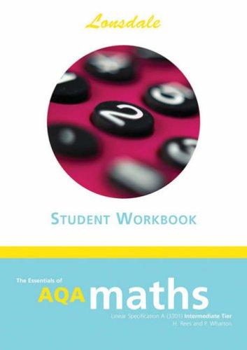 9781905129164: The Essentials of GCSE AQA Maths I/L Workbook: Intermediate Level