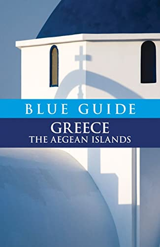 Blue Guide Greece The Aegean Islands Blue Guides: Nigel McGilchrist