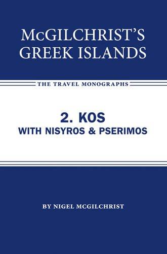 9781905131457: Mcgilchrist's Greek Islands 2. Kos With Nisyros & Pserimos