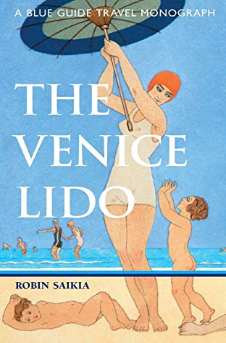 9781905131501: The Venice Lido: A Blue Guide Travel Monograph