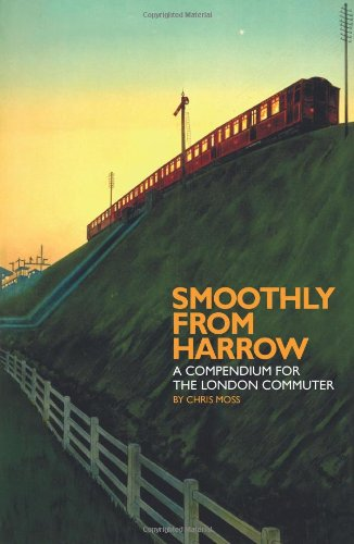9781905131624: Smoothly from Harrow: A Compendium for the London Commuter (Blue Guides)