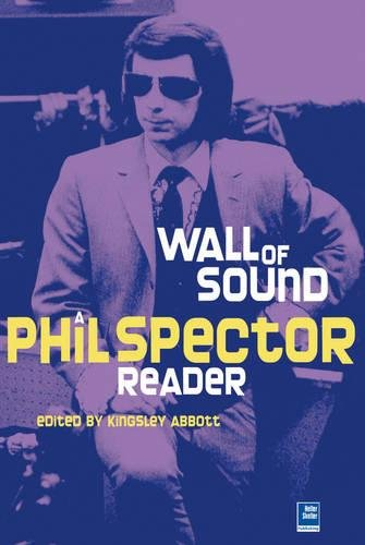 Little Symphonies: A Phil Spector Reader: Helter Skelter Publishing