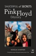 "The ""Pink Floyd"" Odyssey: Saucerful of Secrets: Schaffner, Nicholas"