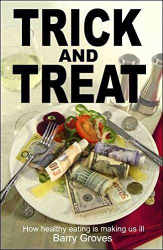 9781905140220: Trick and Treat: how healthy eating is making us ill