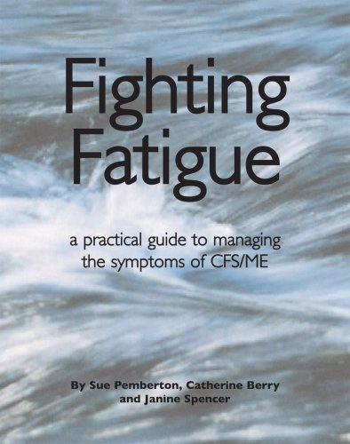 9781905140282: Fighting Fatigue: a practical guide to managing the symptoms of CFS/ME