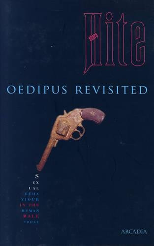 9781905147045: Oedipus Revisited: Sexual Behaviour in the Human Male Today (Hite Reports)