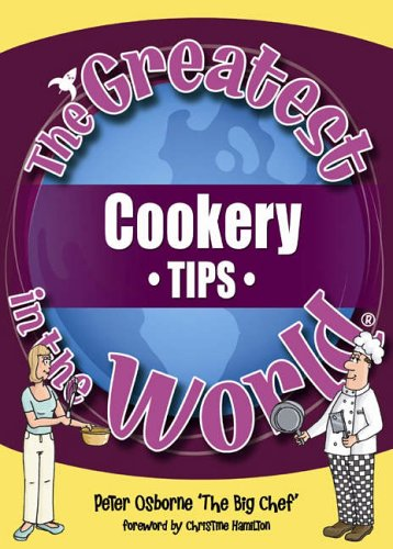 The Greatest Cookery Tips in the World: Osborne, Peter